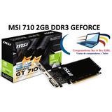 Tarjeta De Video Geforce Gt 710 Msi 2g Ddr3 64bit Pci-ex