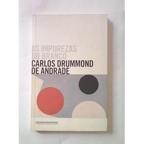 Livro As Impurezas Do Branco Carlos Drummond