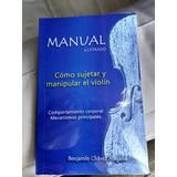 Manual Ilustrado: Cómo Sujetar Y Manipular El Violín