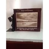 Retrospectiva Fotográfica Del Valle Del Cauca. L. Burckhardt