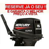 Motor De Popa Mercury 15 Hp Super 2 Tempos 0km - A Vista