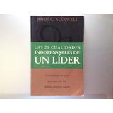 Libro Físico Las 21 Cualidades Indispensables...john Maxwell