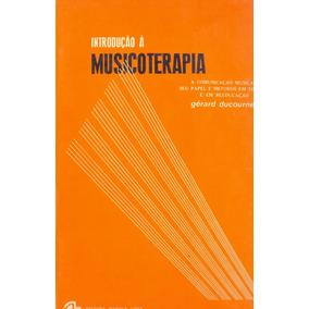 Livro - Introdução À Musicoterapia - Gerard Ducourneau