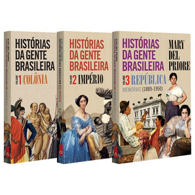 Histórias Da Gente Brasileira Volumes 1, 2 E 3