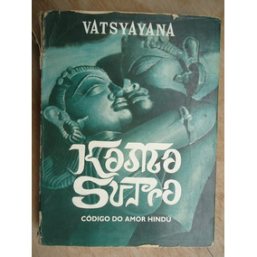 Livro - Kamasutra - Vatsyayana - Código De Amor Hindú
