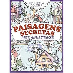 Livro Paisagens Secretas Livro Para Colorir Antiestresse