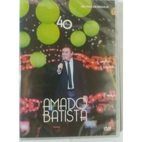 Dvd Amado Batista - 40 Anos Ao Vivo Em Brasília (lacrado)