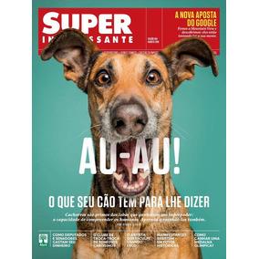 Revista Superinteressante 364 = Cachorros Caes Auau Lacrada!