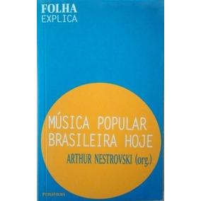 Livro - Música Popular Brasileira Hoje - Arthur Nestrovski