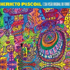 Cd Hermeto Pascoal - E Sua Visão Original Do Forró (2018)