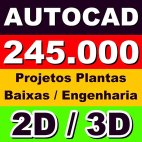 245 Mil Projetos Plantas Baixas Engenharia Autocad 2d 3d