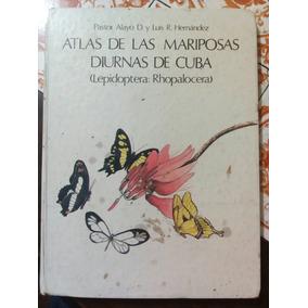 Atlas De Las Mariposas Diurnas De Cuba