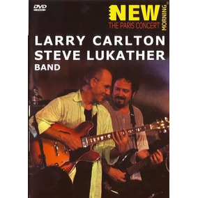 Dvd Larry Carlton Steve Lukather Band - The Paris Concert