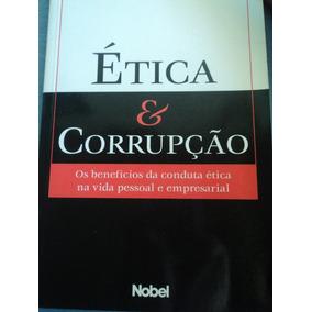 Livro-ética E Corrupção:herbert Lowe Stukart:os Benefícios..
