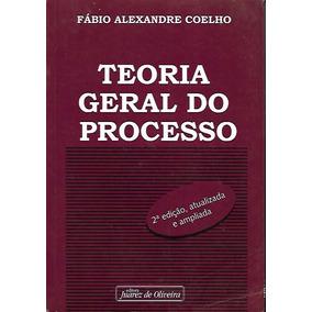 Teoria Geral Do Processo - Fábio Alexandre Coelho 2ª Ed 2007
