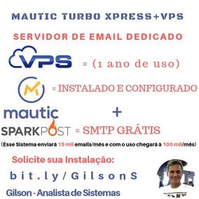 Mautic Turbo Xpress - Seu Servidor De Email Em Menos De 24h
