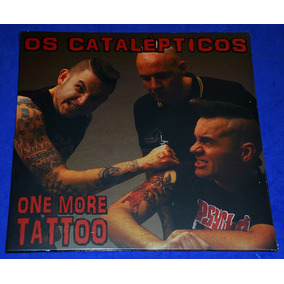 Os Catalepticos - One More Tattoo - Lp - 2018 Neves Records
