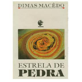 Livro Estrela De Pedra Dimas Macêdo Frete Gratis