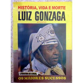 História Vida E Morte De Luiz Gonzaga - Modinhas - Cordel
