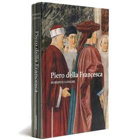 Piero Della Francesca Capa Dura Roberto Longhi Frete 19