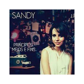 novo cd da sandy principios meios e fins