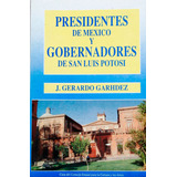 Presidentes De México Y Gobernadores De San Luis Potosi