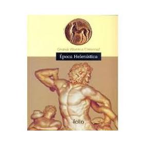 Epoca Helenistica Grande Historia Univer Editora Folio