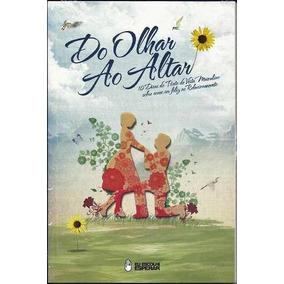 Livro Do Olhar Ao Altar - Leandro Almeida