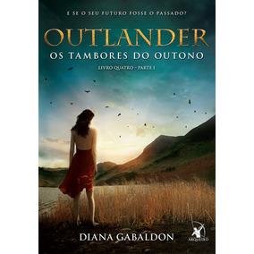 Livro - Outlander Os Tambores Do Outono - Parte 1 (novo)