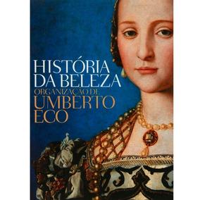 Livro História Da Beleza Umberto Eco
