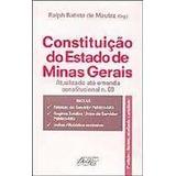 Constituição Do Estado De Minas Gerais - Ralph Batista De M