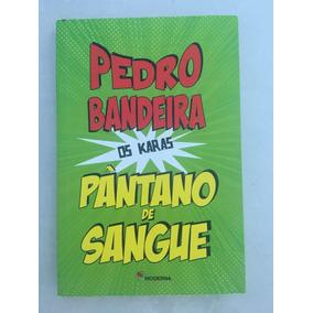 Livro- Os Caras: O Pântano De Sangue. De Pedro Bandeira.