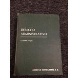 Derecho Administrativo. A. Serra Rojas. 3a Edición