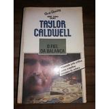 176a92823 O Fiel Da Balança Taylor Caldwell Livro - K3