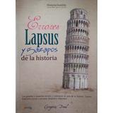Errores, Lapsus Y Gazapos De La Historia (hist/green Libros