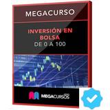Megacurso Inversión En Bolsa De 0 A 100