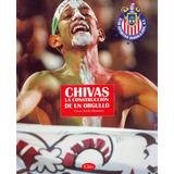 Revista Chivas La Construccion De Un Orgullo Envio Gratis