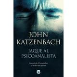 Jaque Al Psicoanalista - John Katzenbach - Oferta, En Flores