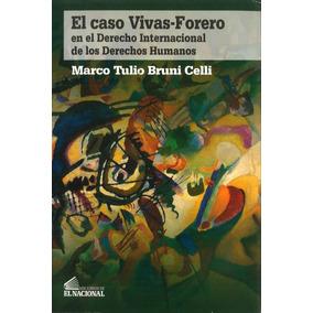 El Caso Vivas-forero / Marco Tulio Bruni Celli