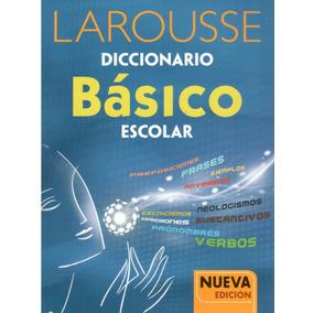 Larousse Diccionario Básico Escolar. ( Nueva Edición )