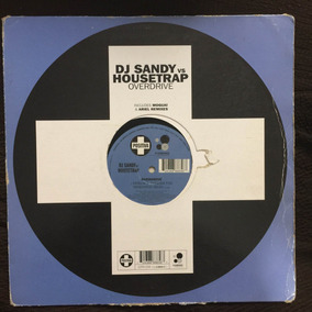 Dj Sandy Vs Housetrap - Overdrive -12 Single Vinil
