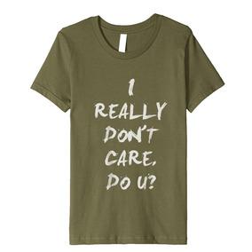Nuevo Moda Simple Yo Realmente Do Cuidado T - Camisa Para Ho
