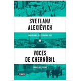 Voces De Chérnobil Svetlana Alexiévich Ed Debate