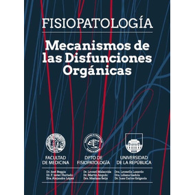 Fisiopatologia, Mecanismos De Disfunsiónes Orgánicas.