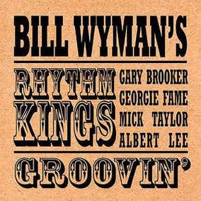 Cd Bill Wyman Rhythm Kings -groovin´ (ex-rolling Stones)novo