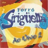 Forró Siriguella Ao Vivo Vol.2 Gravado Na Casa Forró Ceará