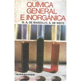 Quimica General E Inorganica - Biasioli - C. S. De Weitz