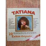 Cd De Tatiana 20 Exitos Originales, Serie Personalidades.-