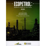 Ecopetrol Sesenta Años De Historia 1951-2011 + Bono Dcto