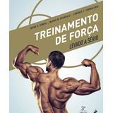 Treinamento De Força Levado A Serio 3 Ed. 2016